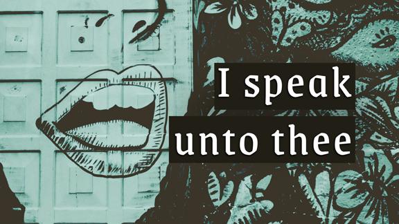 I Speak Unto Thee