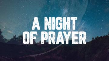 A Night of Prayer