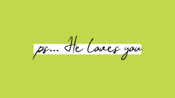 PS… He Loves You