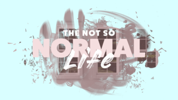 The Not So Normal Life
